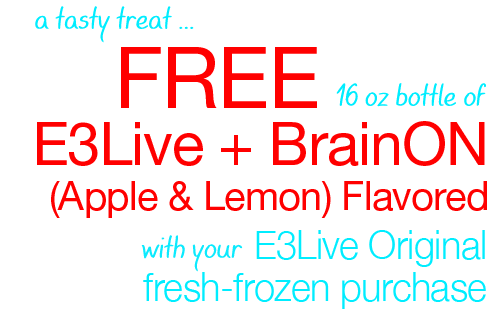 FREE E3Live + BrainON Flavored bottle when you purchase a 6-pack of our original fresh-frozen superfood E3Live