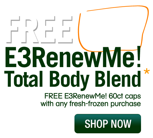 FREE E3RenewMe! 60ct capsule bottle with any frozen purchase!