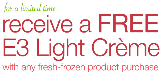 A Special Treat for Your Special Someone ~ Find Out How to Get a FREE E3 Light Creme